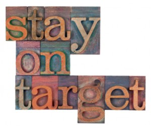 Stay on target, complete your task, encouragement for today